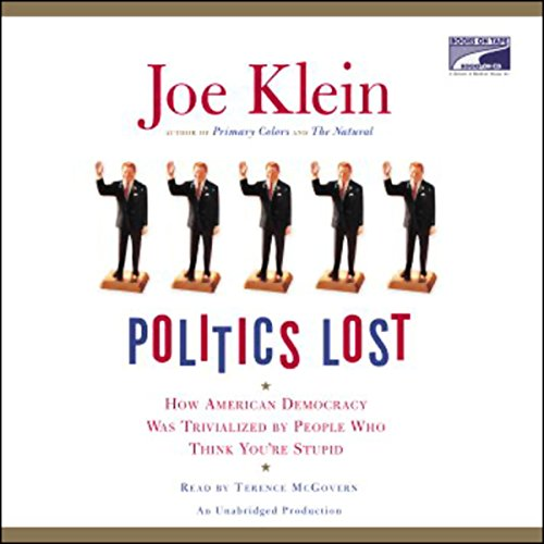 Politics Lost Audiobook By Joe Klein cover art