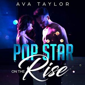 Pop Star on the Rise Audiobook By Ava Taylor cover art