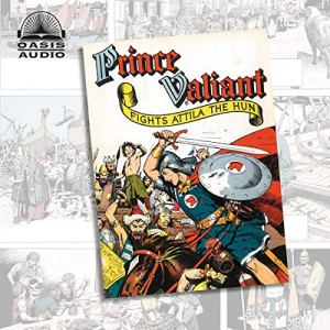 Prince Valiant Fights Attila the Hun Audiobook By Harold Foster cover art