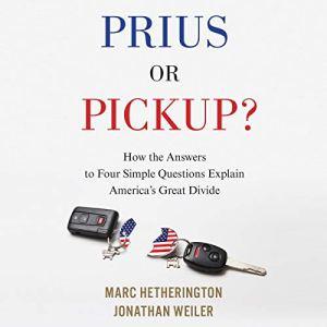 Prius or Pickup? Audiobook By Marc Hetherington, Jonathan Weiler cover art