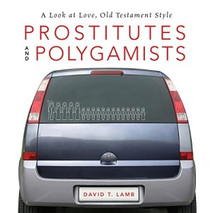 Prostitutes and Polygamists Audiobook By David T. Lamb cover art