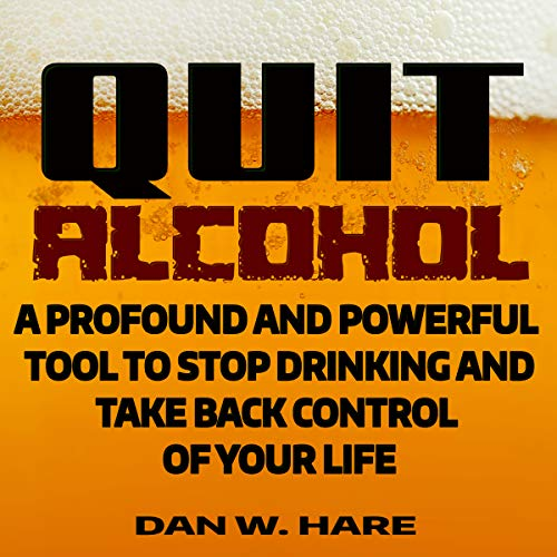 Quit Alcohol Audiobook By Dan Hare cover art