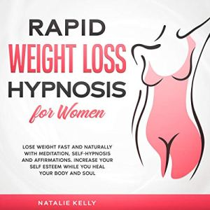 Rapid Weight Loss Hypnosis for Women Audiobook By Natalie Kelly cover art