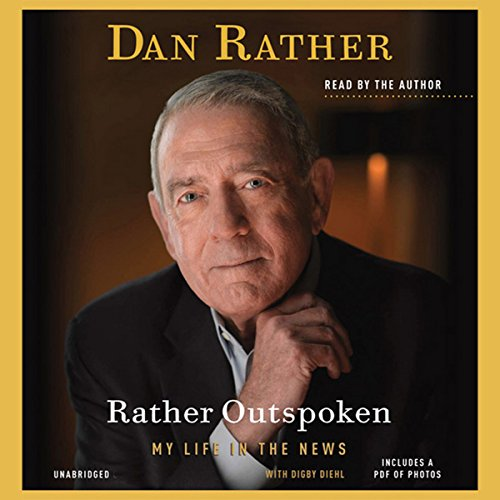 Rather Outspoken Audiobook By Dan Rather, Digby Diehl (contributor) cover art