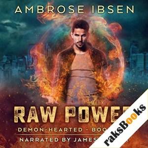 Raw Power: An Urban Fantasy Novel Audiobook By Ambrose Ibsen cover art