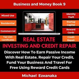 Real Estate Investing and Credit Repair Audiobook By Michael Ezeanaka cover art
