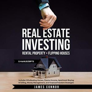 Real Estate Investing: Rental Property + Flipping Houses (2 Manuscripts) Audiobook By James Connor cover art