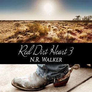 Red Dirt Heart 3 Audiobook By N.R. Walker cover art