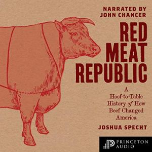 Red Meat Republic Audiobook By Joshua Specht cover art