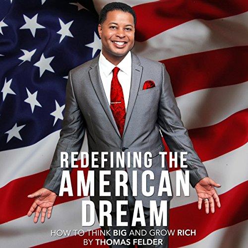 Redefining the American Dream Audiobook By Thomas Felder cover art