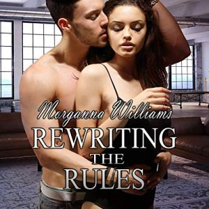 Rewriting the Rules Audiobook By Morganna Williams cover art