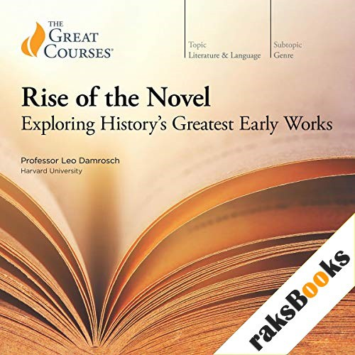 Rise of the Novel Audiobook By Leo Damrosch, The Great Courses cover art