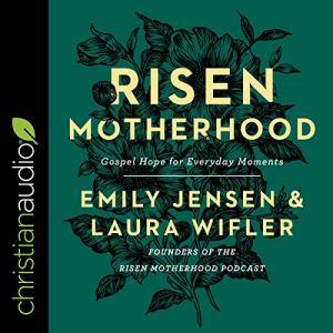 Risen Motherhood Audiobook By Emily Jensen, Laura Wifler cover art