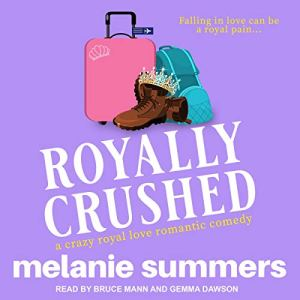 Royally Crushed Audiobook By Melanie Summers cover art
