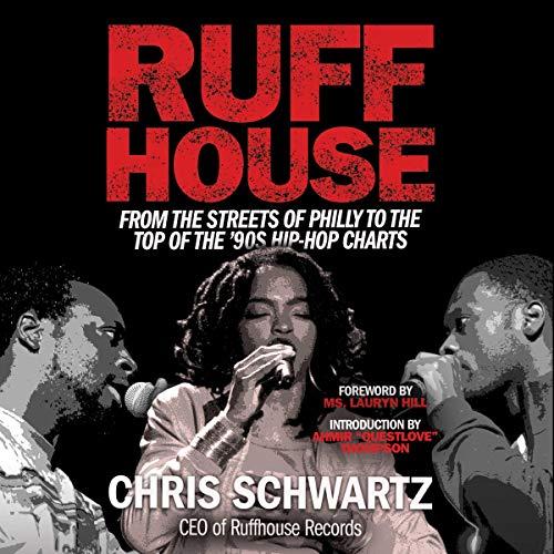 "Ruffhouse Audiobook By Chris Schwartz, Ms. Lauryn Hill - foreword, Ahmir ""Questlove"" Thompson - introduction cover art"