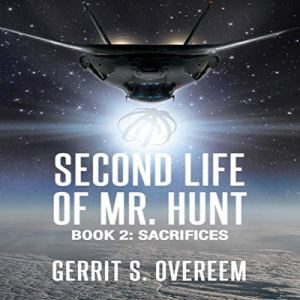 Second Life of Mr. Hunt: Book 2: Sacrifices Audiobook By Gerrit Overeem cover art
