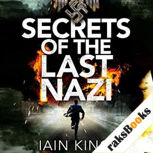 Secrets of the Last Nazi Audiobook By Iain King cover art