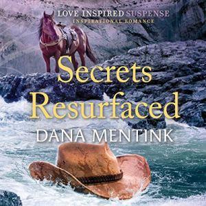 Secrets Resurfaced Audiobook By Dana Mentink cover art