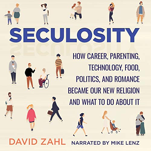 Seculosity Audiobook By David Zahl cover art