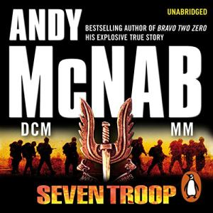 Seven Troop Audiobook By Andy McNab cover art