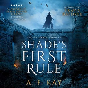 Shade's First Rule: A Fantasy LitRPG Adventure Audiobook By A. F. Kay cover art