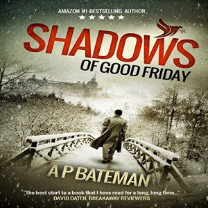 Shadows of Good Friday Audiobook By A. P. Bateman cover art