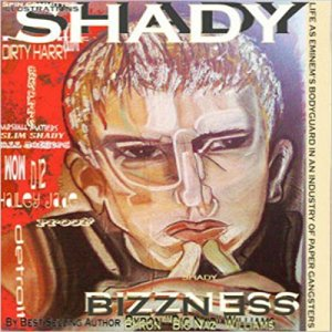 Shady Bizzness' Life as Eminem's Bodyguard in an Industry of Paper Gangsters Audiobook By Byron Bernard Williams cover art