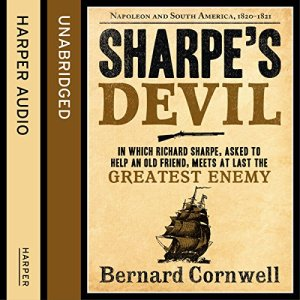 Sharpe's Devil: Napoleon and South America, 1820 - 1821 Audiobook By Bernard Cornwell cover art