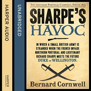 Sharpe's Havoc: The Northern Portugal Campaign, Spring 1809 Audiobook By Bernard Cornwell cover art