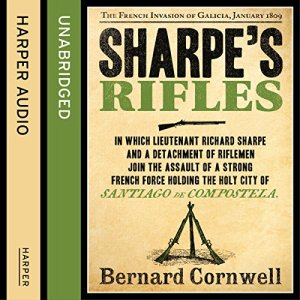 Sharpe's Rifles: The French Invasion of Galicia, January 1809 Audiobook By Bernard Cornwell cover art