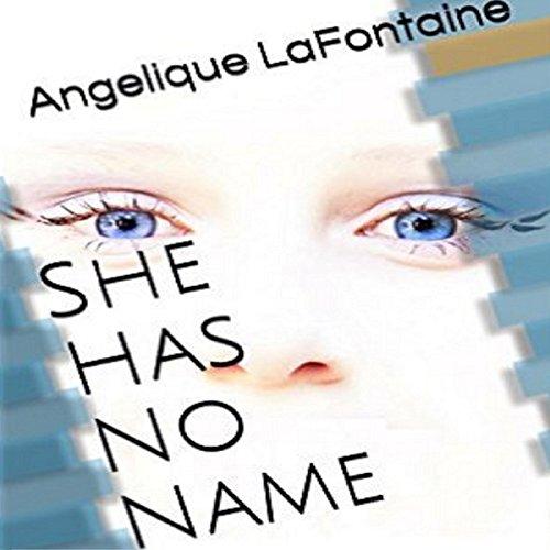 She Has No Name Audiobook By Angelique Lafontaine cover art
