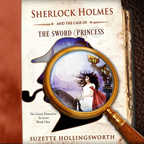 Sherlock Holmes and the Case of the Sword Princess Audiobook By Suzette Hollingsworth cover art