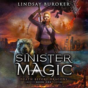 Sinister Magic: An Urban Fantasy Dragon Series Audiobook By Lindsay Buroker cover art