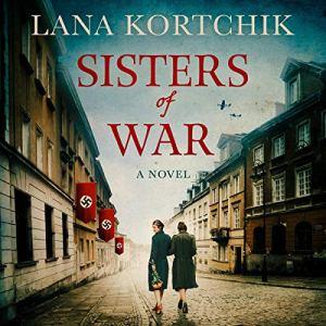 Sisters of War Audiobook By Lana Kortchik cover art
