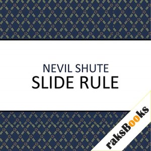 Slide Rule Audiobook By Nevil Shute cover art