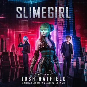 Slimegirl Audiobook By Josh Hatfield cover art