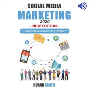 Social Media Marketing 2020 New Edition Audiobook By Huang Smith cover art