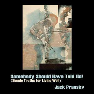 Somebody Should Have Told Us! Audiobook By Jack Pransky cover art