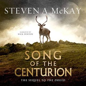 Song of the Centurion Audiobook By Steven A. McKay cover art
