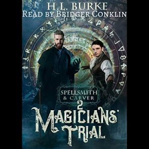 Spellsmith & Carver: Magicians' Trial Audiobook By H. L. Burke cover art