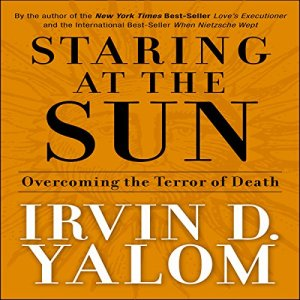 Staring at the Sun Audiobook By Irvin D. Yalom cover art