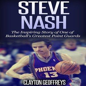 Steve Nash Audiobook By Clayton Geoffreys cover art