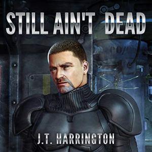Still Ain't Dead Audiobook By J.T. Harrington cover art