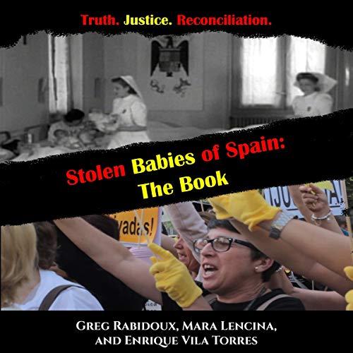 Stolen Babies of Spain: The Book Audiobook By Greg Rabidoux, Mara Lencina, Enrique Vila Torres cover art