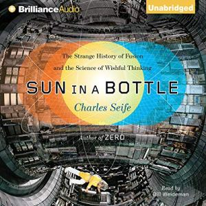 Sun in a Bottle Audiobook By Charles Seife cover art