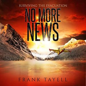 Surviving the Evacuation: No More News: Surviving the Evacuation Audiobook By Frank Tayell cover art