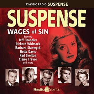 Suspense: Wages of Sin Audiobook By CBS Radio cover art