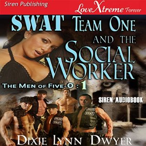 SWAT Team One and the Social Worker Audiobook By Dixie Lynn Dwyer cover art