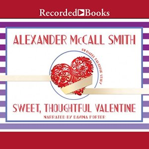 Sweet, Thoughtful Valentine Audiobook By Alexander McCall Smith cover art