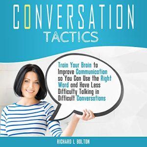 Tactics of Conversation Audiobook By Richard L. Bolton cover art